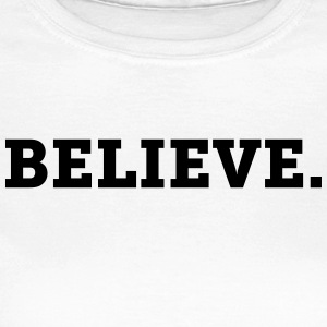 Believe. - CLEVELAND SHIRTS - Frauen T-Shirt