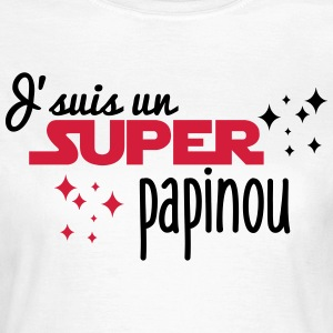 I'm a super papinou - Women's T-Shirt