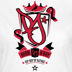 Born B-Boy - Women's T-Shirt