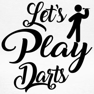 Let's Play Darts - Vrouwen T-shirt