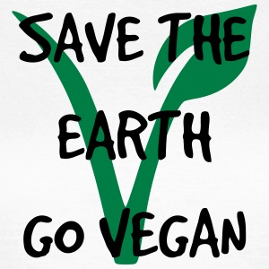 Save the earth go vegan - Frauen T-Shirt