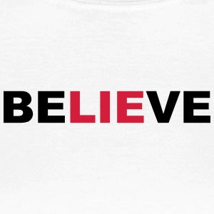 believe - Frauen T-Shirt
