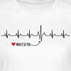 When I see you - Women's T-Shirt