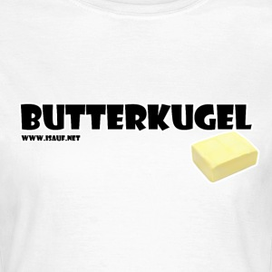 Butterkugel - Frauen T-Shirt