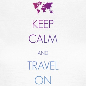 Keep calm and travel on - Frauen T-Shirt