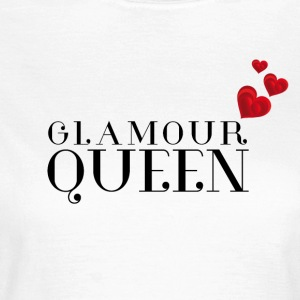 Glamour Queen - Frauen T-Shirt