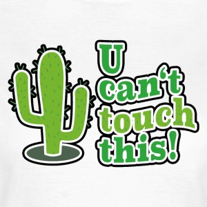 U can not touch this - Women's T-Shirt