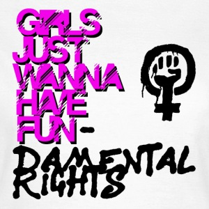 Girls just wanna have basic rights - Women's T-Shirt