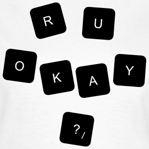 RU OK? OW - Women's T-Shirt