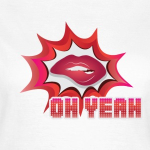 OH YEAH LIPS KISS - Women's T-Shirt