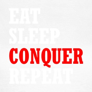 EAT, SLEEP, CONQUÉRIR, REPEAT - T-shirt Femme