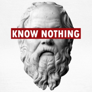 KNOW NOTHING SOCRATES - Women's T-Shirt