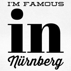 im famous in nuernberg - Women's T-Shirt