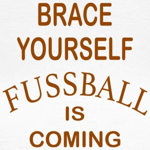 Brace Yourself Football Is Coming - Brown - T-shirt Femme