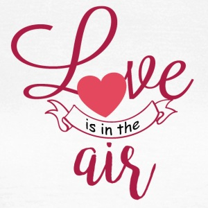 Love is in the air - Frauen T-Shirt