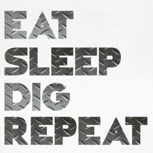 Eet Sleep Dig Repeat - Vrouwen T-shirt