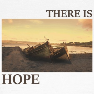 There_is_hope_natural_colour - T-shirt dam
