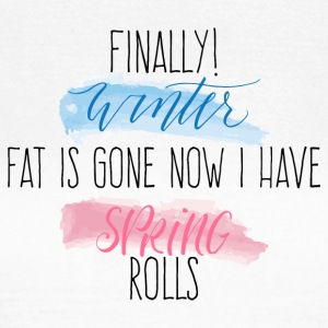 Spring Break / Springbreak: Finally! Winter Fat Is - Women's T-Shirt