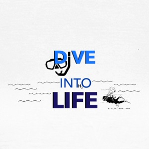 Dive into Life - Women's T-Shirt