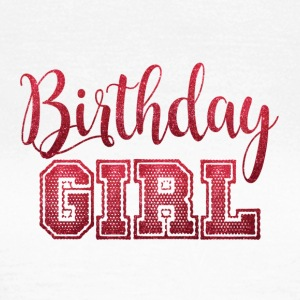 Birthday Girl - Women's T-Shirt