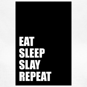 Eat Sleep Slay Gjenta - T-skjorte for kvinner