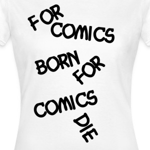 For comics fans living and dying - Women's T-Shirt