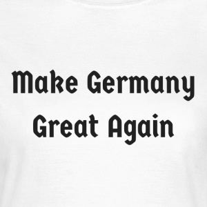 Make_Germany_Great_Again - Dame-T-shirt