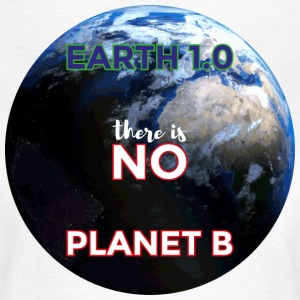 Earth 1.0 - there is no Planet B - Women's T-Shirt