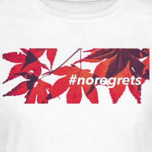 #NOREGRETS - Camiseta mujer