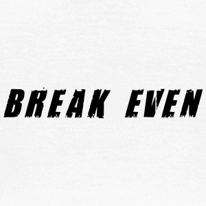 Break-even-Schwarzer Text - Frauen T-Shirt
