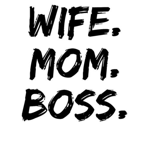 Wife Mom Boss - Frauen T-Shirt