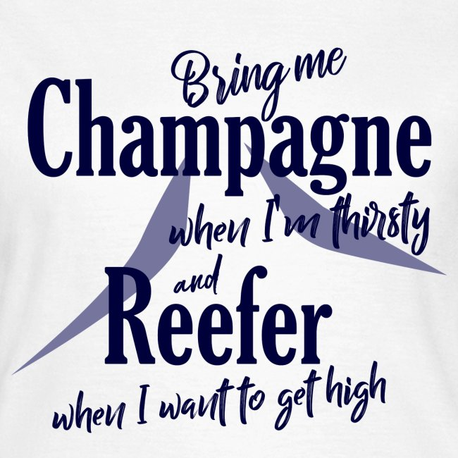 Champagne and Reefer