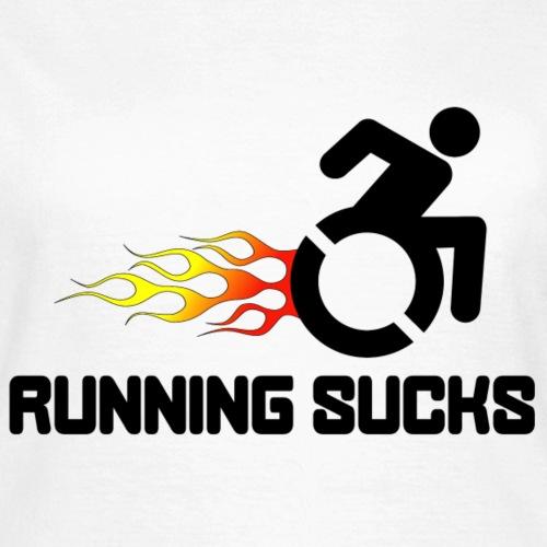 Rolstoel gebruikers vinden rennen niet leuk - Vrouwen T-shirt