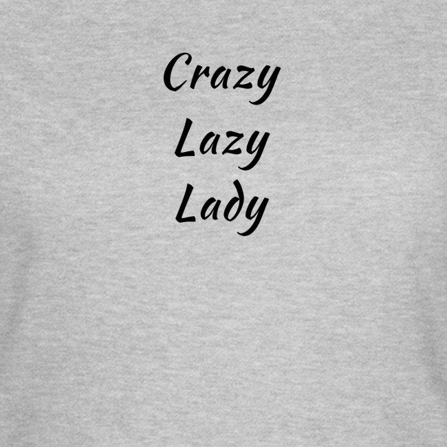 Crazy Lazy Lady