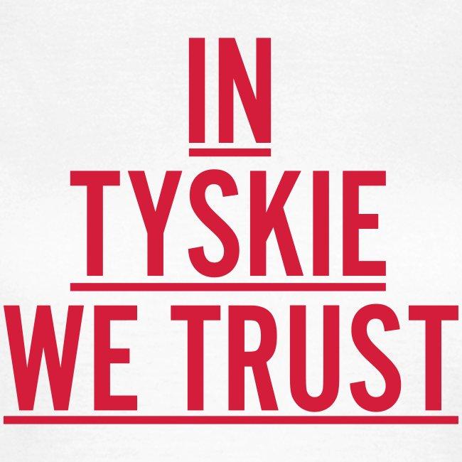 in tyskie we trust