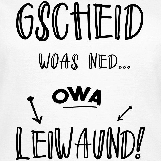 Vorschau: Gscheid woas ned owa leiwaund - Frauen T-Shirt