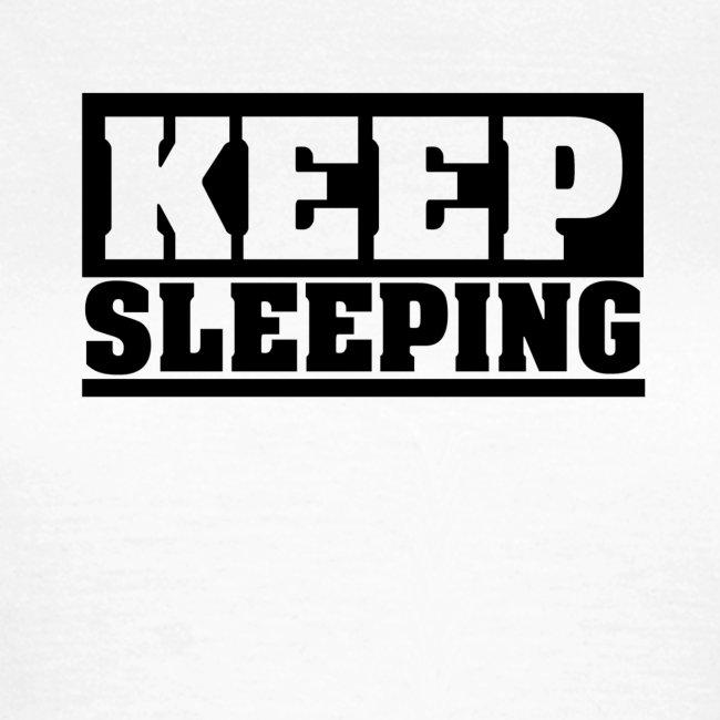 KEEP SLEEPING Spruch Schlaf weiter, Schlafen, cool