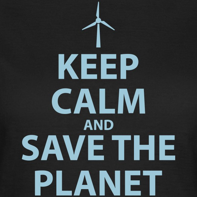 Keep Calm and Save The Planet