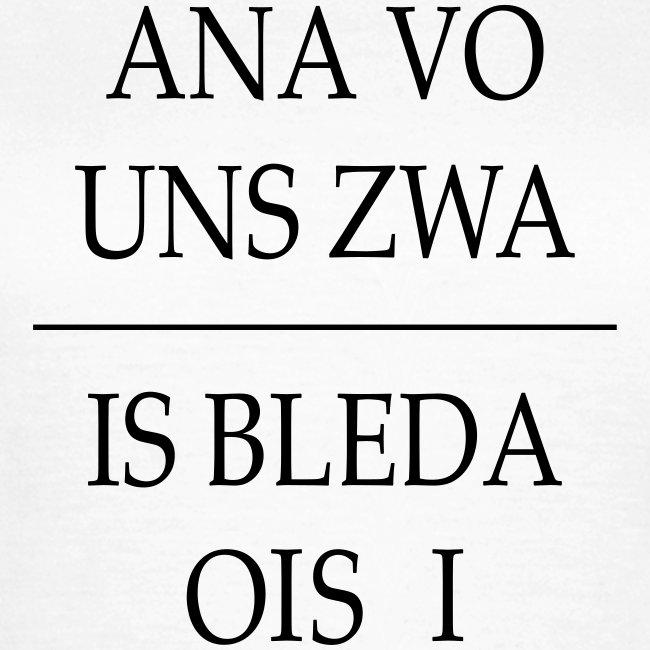 Vorschau: ana vo uns zwa is bleda ois i - Frauen T-Shirt