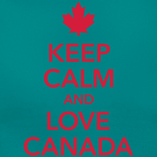 keep calm and love Canada Maple Leaf Kanada