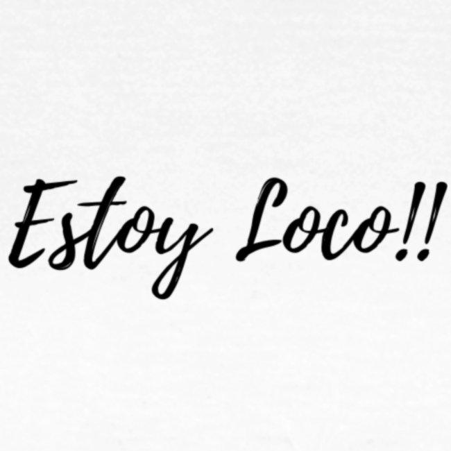 Estoy Loco!!