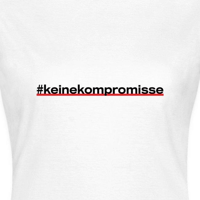 #keine Kompromisse
