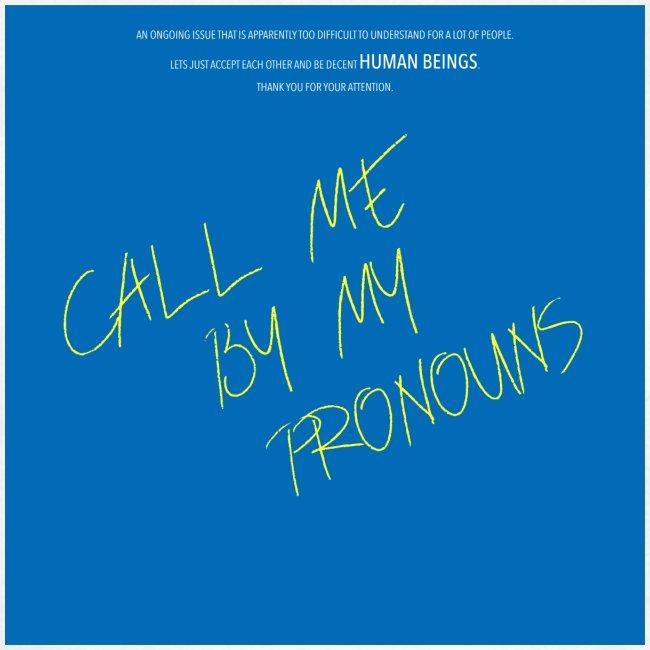 Call me by my pronouns