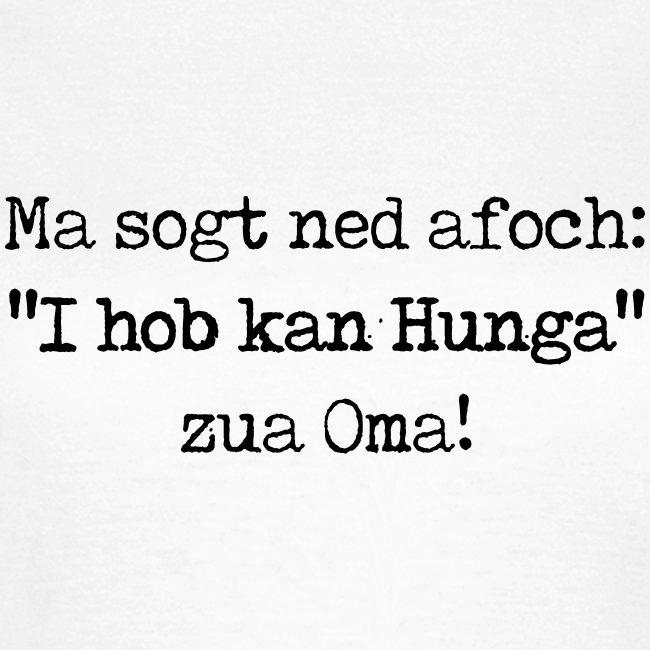 "Vorschau: Ma sogt ned afoch ""I hob kan Hunga"" zua Oma - Frauen T-Shirt"