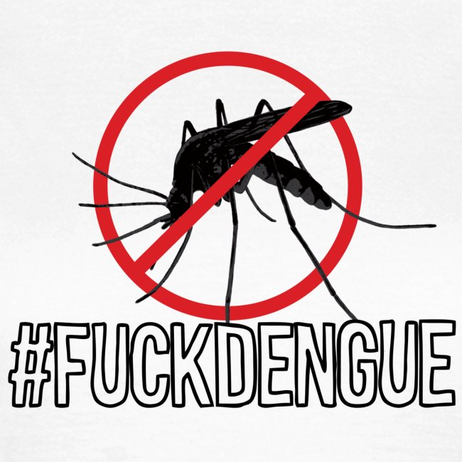 #fuckdengue