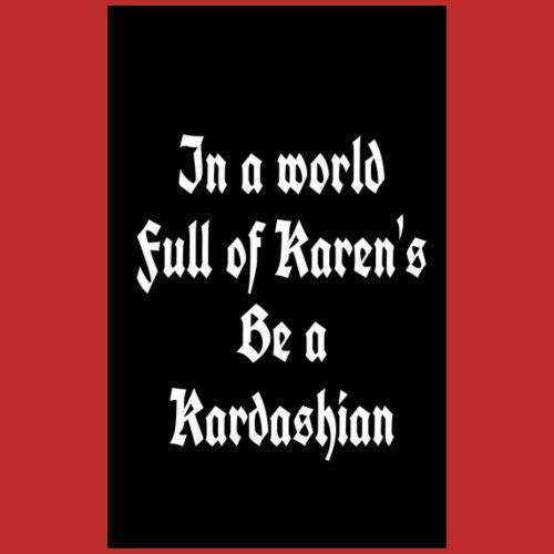 Not aKaren - Vrouwen T-shirt