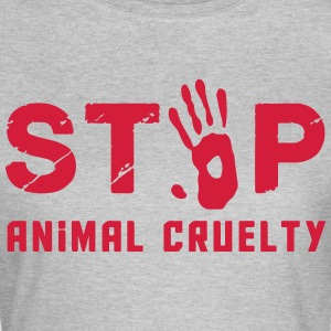 Stop for animal brutality - Women's T-Shirt
