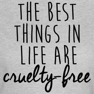 The best things in life are cruelty-free - Women's T-Shirt