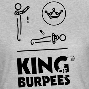 King of Burpees - Dame-T-shirt
