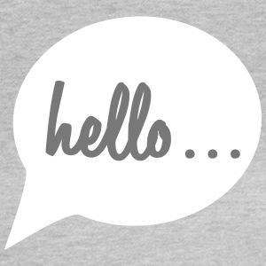 "Speech bubble ""hello ..."" - Women's T-Shirt"